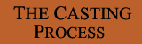 The Casting Process
